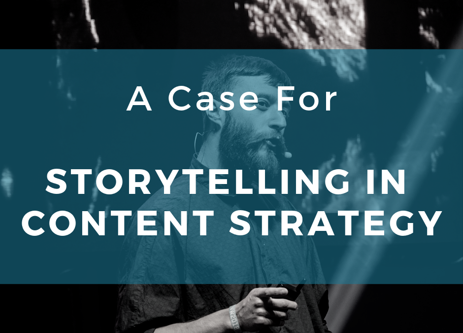A Case For Storytelling In Content Strategy