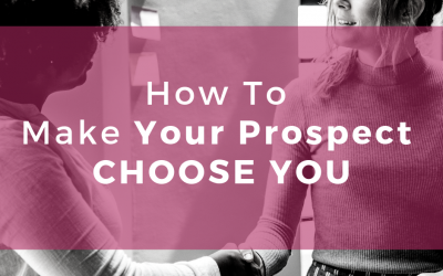 How To Make A Prospect Choose You Above Your Competition